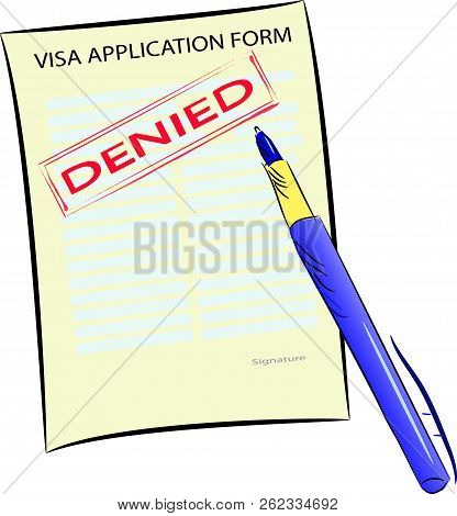 Vector Image Of Visa Application Form With Pen. On The Form Is Stamped Denied