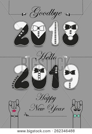 Goodbye 2018. Hello 2019. Artistic Black And White Numbers With Ties And Buttons, Black Texts, Glove