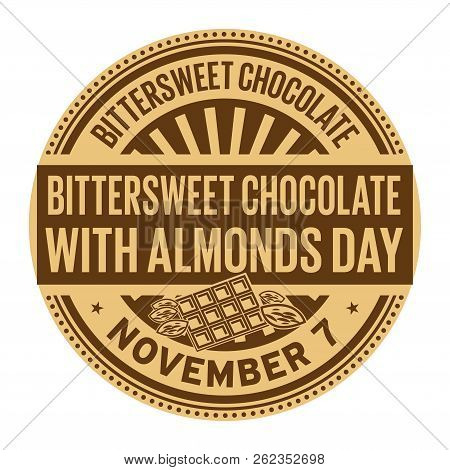 Bittersweet Chocolate With Almonds Day, November 7, Rubber Stamp, Vector Illustration