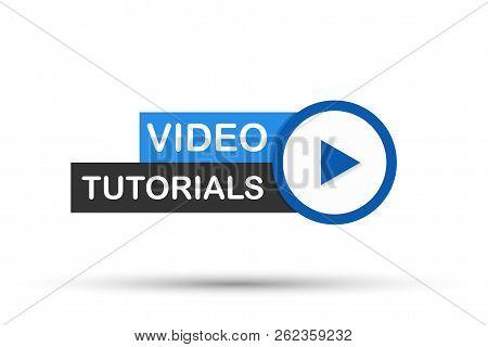 Video Tutorials Button, Icon, Emblem, Label. Vector Stock Illustration
