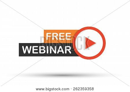 Free Webinar Icon, Flat Design Style With Red Play Button. Vector Stock Illustration.