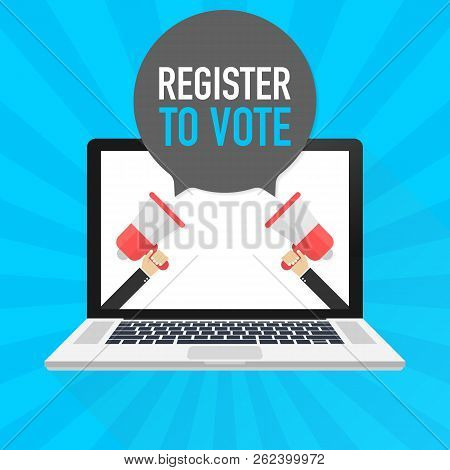 Laptop Notebook Computer Screen. Hand Holding Megaphone. Register To Vote Text In Speech Bubble. Vec