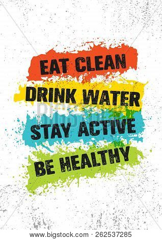 Eat Clean. Drink Water. Stay Active. Be Healthy. Inspiring Workout And Fitness Gym Motivation Quote