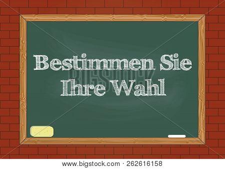 Bestimmen Sie Ihre Wahl - Determine Your Choice In German Blackboard Notice Vector Illustration