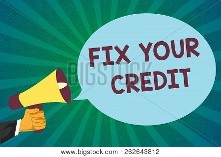 Word Writing Text Fix Your Credit. Business Concept For Keep Balances Low On Credit Cards And Other