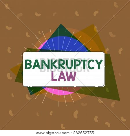 Conceptual hand writing showing Bankruptcy Law. Business photo text Designed to help creditor in getting the asset of the debtor poster