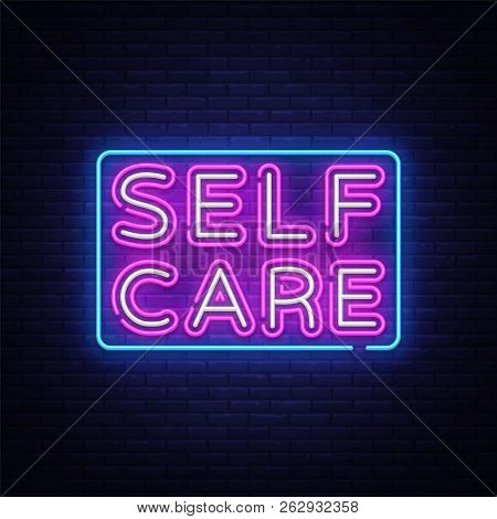 Self Care Neon Sign Vector. Motivational Feel Good Design Template Neon Sign, Light Banner, Neon Sig
