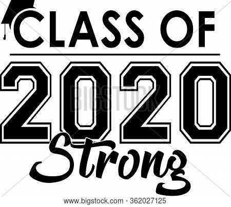 Class Of 2020 Strong Banner Black And White