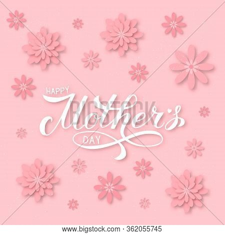 Happy Mother S Day Calligraphy Lettering With Blush Pink Flowers. Origami Paper Cut Style Vector Ill