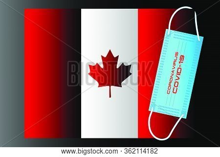 Canada Flag With Vector Illustration Of Disposable Mask And Covid-19 Inscription