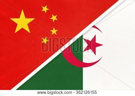 China Or Prc Vs Algeria National Flag From Textile. Relationship Between Asian And African Countries