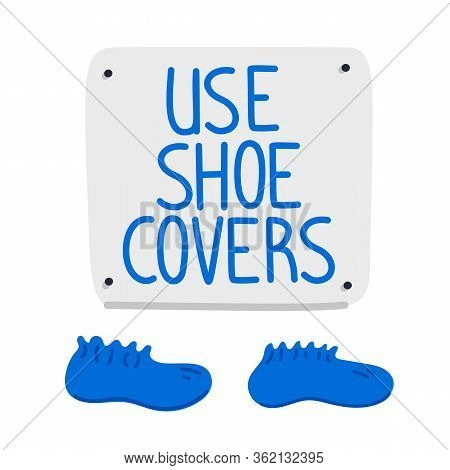Shoe Covers Sign. Blue Shoe Covers And Wall Sign On White Background. Hospital Equipment. Simple Fla