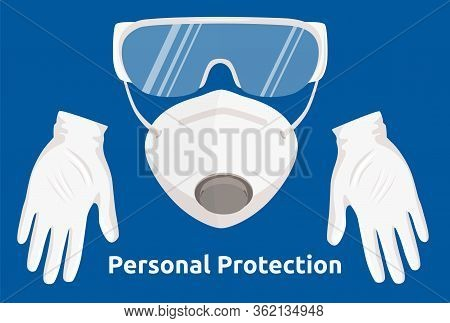 Personal Protection Kit. Personal Virus Protective Medical Equipment Including Respiratory Mask, Gla