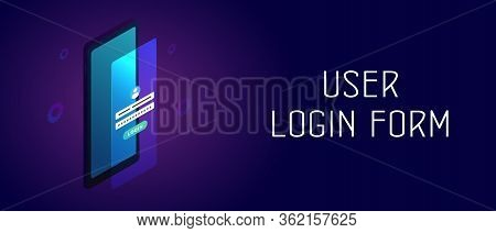 User Login Form On Mobile Phone Screen. Isometric Smartphone With Blue Screen And Authentication Or