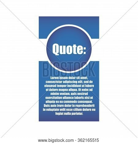 Vector Illustration Of Quote In Blue Frame With Quotation Marks And White Background.