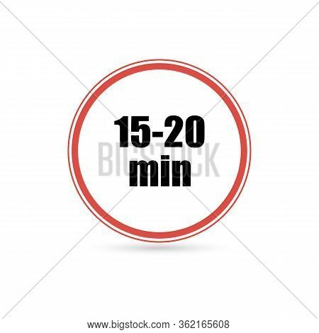 Time Interval From 15 To 20 Minutes , Vector Illustration Isolated On White Background.