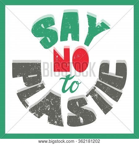 A Poster With Words Say No To Plastic. Advocacy, A Call For Environmental Protection, Use Of Eco-fri