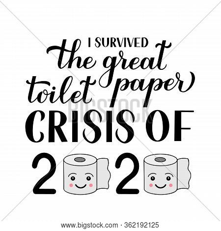 I Survived The Great Toilet Paper Crisis Of 2020 Calligraphy Hand Lettering. Funny Quarantine Quote.