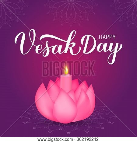 Happy Vesak Day Calligraphy Hand Lettering And Lotus Flower With Candle. Buddhist Holiday Typography