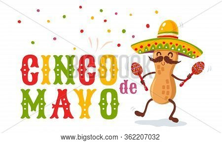 Vector Poster For Cinco De Mayo With Peanut Withmexican Sombrero And Maracas. Cinco De Mayo Festive.