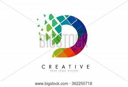 Letter D Design With Rainbow Shattered Blocks Vector Illustration. Pixel Art Of The D Letter Logo.
