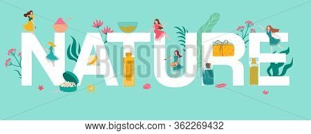 Nature Letters, Herbal Organic Cosmetics And Tiny Beautiful Girls, Plants And Herbs Flat Vector Illu