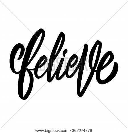 Believe Word. Hand Written Lettering. Black Color Text. Vector Illustration. Isolated On White Backg