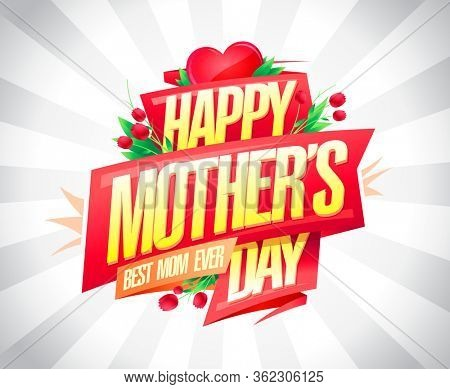 Happy Mother's day card design, best mom ever postcard with heart, tulip flowers ans red festive ribbon. Rasterized version