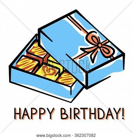 Vector Birthday Card With A Box Of Chocolates Hand-drawn On A White Background