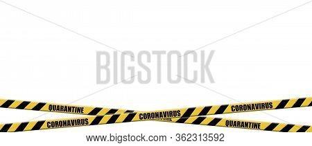 Warning Coronavirus Quarantine Yellow And Black Stripes Tape On White Background,  Tapes Hazard Quar
