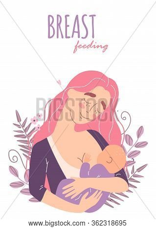 Beautiful Young Mother Breastfeeds Her Baby. A Woman Hugs A Baby And Feeds It With Breast Milk.