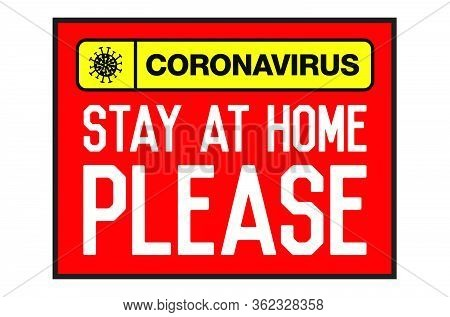 Stay At Home Please. Lettering Typography Poster With Text For Self Quarantine. Vintage Style Monoch