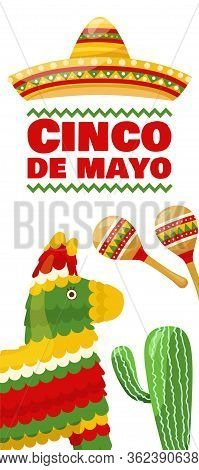 Cinco De Mayo Vertical Banner, Mexican Traditional Fiesta. Pair Of Maracas, Donkey Pinata And Cactus