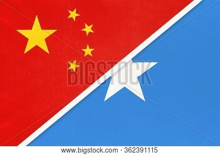 China Or Prc Vs Somalia National Flag From Textile. Relationship Between Asian And African Countries