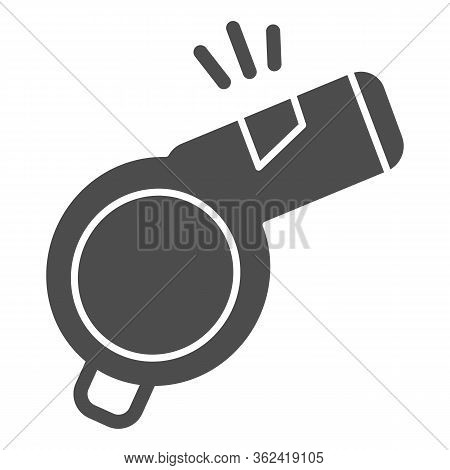 Whistle Solid Icon. Sport Referee Whistle Illustration Isolated On White. Sports Blower Glyph Style