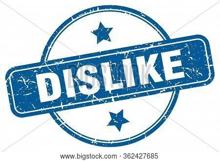 Dislike Stamp. Dislike Round Vintage Grunge Sign. Dislike