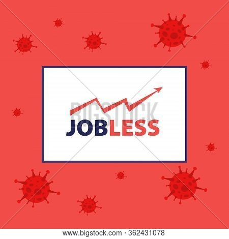 Vector Illustration Of Desk With Rise Statistics Of Jobless People And Unemployment On Red Backgroun