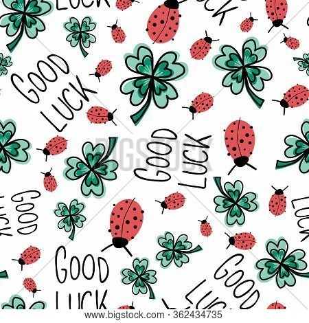 Good Luck Charms Seamless Vector Pattern. Ladybug, Four-leaf Clover, Good Luck Lettering Repeating H