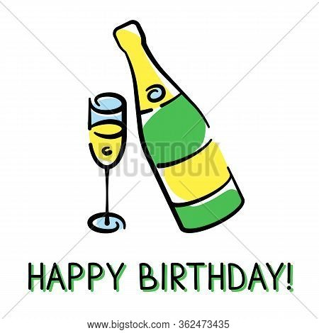 Vector Birthday Card With A Champagne Bottle And A Glass Hand-drawn On White Background