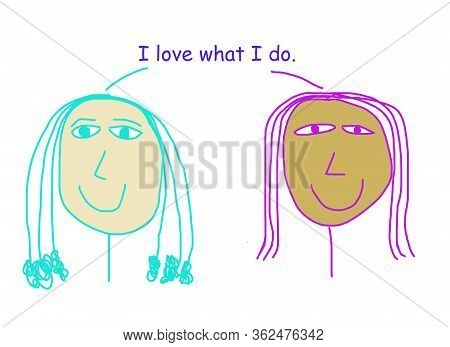 Color Cartoon Depicting Two Ethnically Diverse Women Stating They Love What They Do.