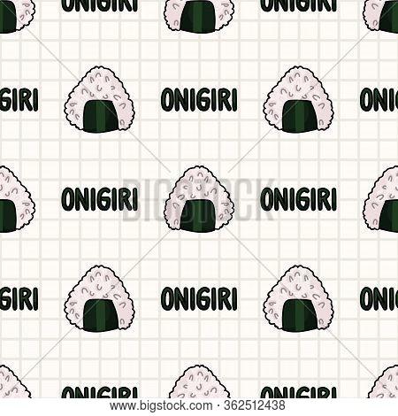 Kawaii Onigiri Japanese Rice With Text Seamless Vector Pattern. Hand Drawn Oriental Seaweed Roll Ric