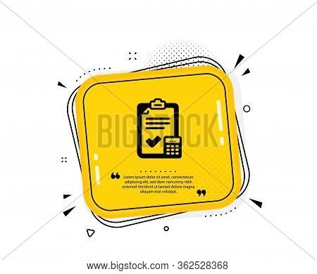 Accounting Checklist Icon. Quote Speech Bubble. Calculator Sign. Calculate Finance Symbol. Quotation