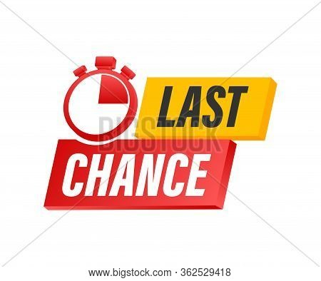 Last Chance And Last Minute Offer With Clock Signs Banners, Business Commerce Shopping Concept. Vect
