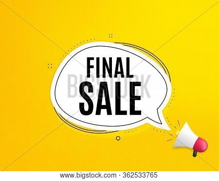 Final Sale. Megaphone Banner With Chat Bubble. Special Offer Price Sign. Advertising Discounts Symbo