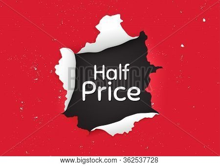 Half Price. Ragged Hole, Torn Paper Banner. Special Offer Sale Sign. Advertising Discounts Symbol. P