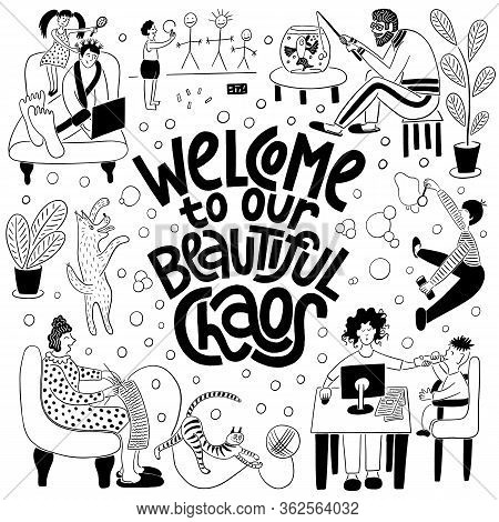 Hand-drawn Lettering Quote With Funny Graphic Design Element. Welcome To Our Beautiful Chaos. Set Of