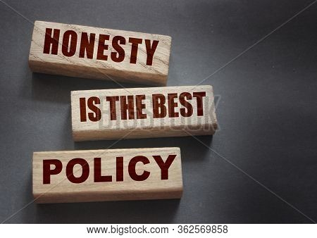 Honesty Is The Best Policy Words Written In Wooden Blocks. Trustworthy, Truth, Beliefs And Agreement