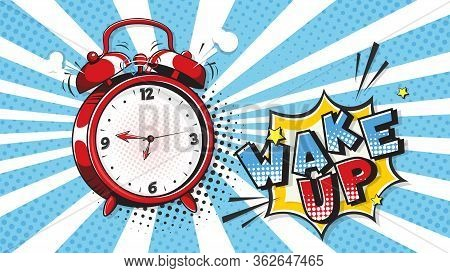 Comic Alarm Clock And Expression Speech Bubble With Wake Up Text. Vector Bright Dynamic Cartoon Illu