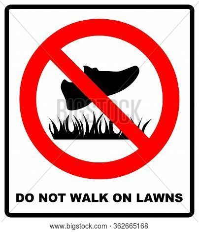 Do Not Step On Grass Sign, Do Not Walk On Lawns. Vector Illustration Isolated On White.