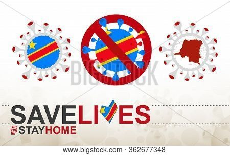Coronavirus Cell With Dr Congo Flag And Map. Stop Covid-19 Sign, Slogan Save Lives Stay Home With Fl